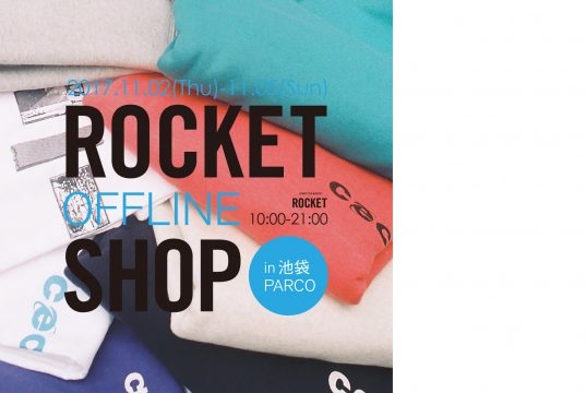 main_ROCKET OFFLINE SHOP in 池袋PARCO